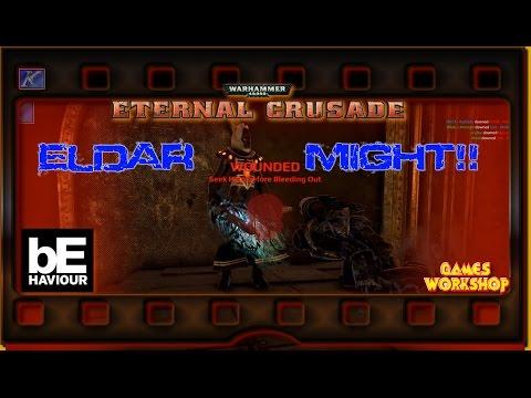 "40K~ Eternal Crusade S1E11 ""Eldar Might"""