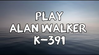 Download Alan Walker - Play Lyrics ft. K-391, Tungevaag, Mangoo Lyrics Music