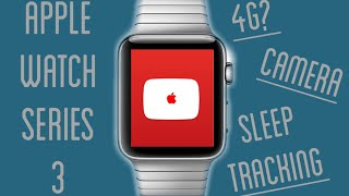 Apple Watch Series 3 What We Know So Far