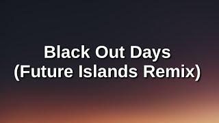 Phantogram - Black Out Days (Future Islands Remix) (Lyrics)
