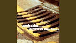 Watch Candyskins Somewhere Under London video