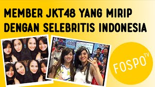 Video Wow! Ada Member JKT48 yang mirip selebritis Indonesia! download MP3, 3GP, MP4, WEBM, AVI, FLV Juni 2017