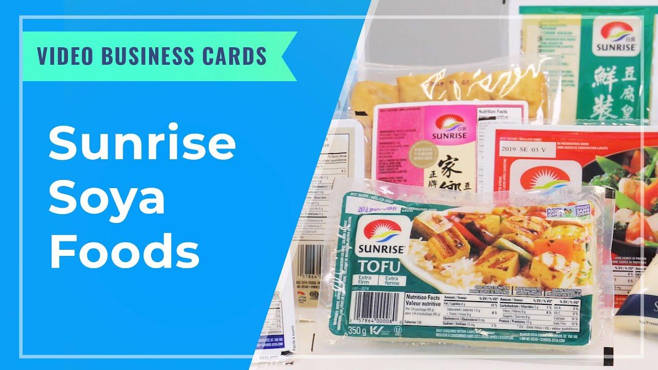 VIDEO BUSINESS CARDS: Sunrise Soya Foods