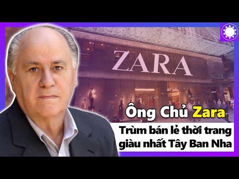 Ông Chủ Zara - Ông Trùm Bán Lẻ Thời Trang Giàu Nhất Tây Ban Nha