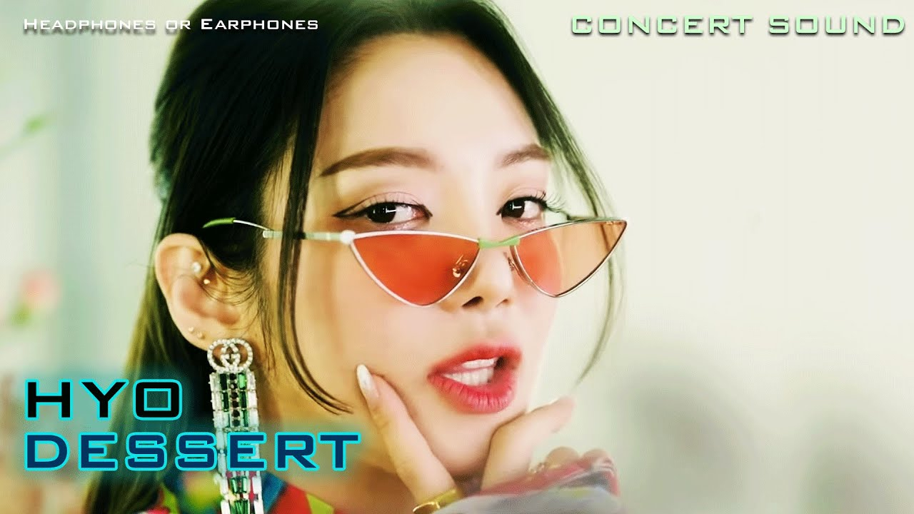 🔈[CONCERT SOUND] HYO (효연) - DESSERT (Feat. Loopy, SOYEON ((G)I-DLE)