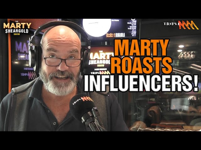 Marty Roasts Influencers | The Marty Sheargold Show | Triple M
