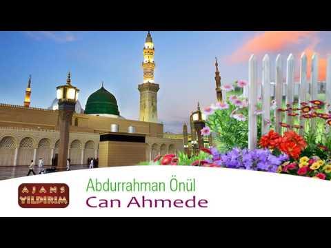Abdurrahman Önül - Can Ahmede