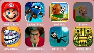 Mario Run,Badland Brawl,SnailBob,Branny,TrollQuestInternet,Scary Teacher 3D,Hotel T Run,Temple Run 2