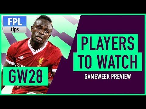 MANÉ, VAN DIJK & More!   Gameweek 28: Players to Watch   Fantasy Premier League 2017/18