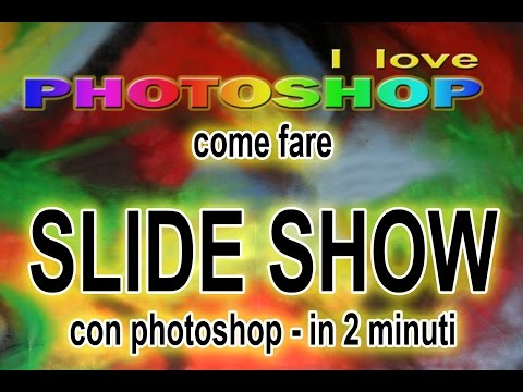 Photoshop tutorial italiano - in 2 minuti photoshop slideshow tutorial, presentazione foto