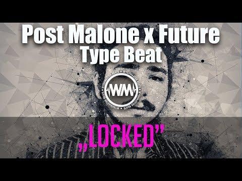 "Post Malone x Future Type Beat ""Locked"" | Free Type Beat 2018 | Ambient Trap | Wyshmaster Beats"