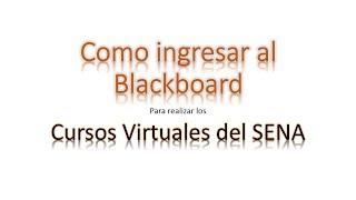 Como ingresar a realizar los cursos Virtuales del SENA - Plataforma Blackboard