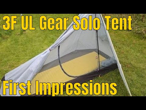 First Impressions Of The 3F UL Gear Solo Ultralight Tent & First Impressions Of The 3F UL Gear Solo Ultralight Tent - YouTube