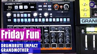 Friday Fun - Arturia DrumBrute Impact + Moog Grandmother