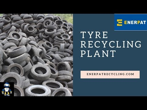 Tyre Recycling System / Waste Tire Recycling Plant Enerpat