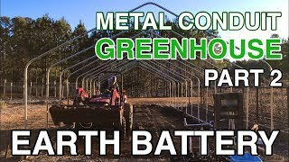 DIY Metal Conduit Greenhouse Pt 2: Passive Solar Geothermal Earth Battery