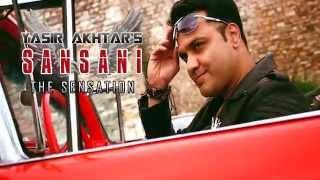 Yasir Akhtar | Sansani - The Sensation (Official Video)
