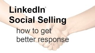 LinkedIn Social Selling: A simple way to get better response