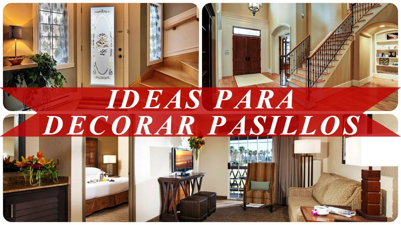 Ideas para decorar pasillos youtube for Decoracion de pasillos rusticos