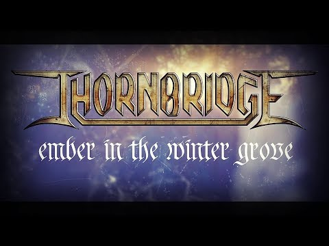 THORNBRIDGE - Ember In The Winter Grove (Lyric Video) Mp3