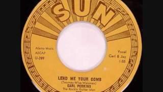 Carl Perkins, Lend Me Your Comb Alt