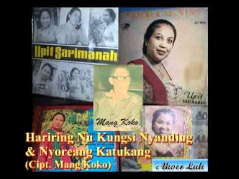 Hariring Kuring & Nyoreang Katukang   Upit Sarimanah Akoer Lah