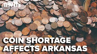Arkansas businesses affected by national coin shortage