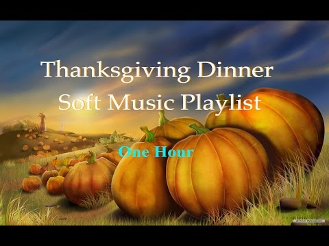 Thanksgiving Dinner Soft Music Mix - Beautiful Background Music Playlist for Dinner