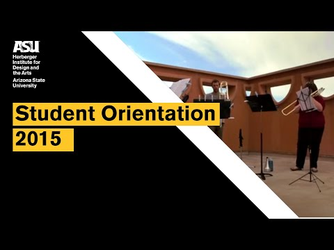 ASU Herberger Institute For Design And The Arts - Student Orientation 2015