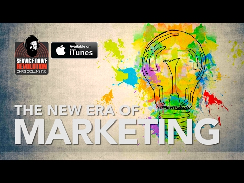 Understanding Ego and The New Era Of Marketing - Service Drive Revolution Episode #31 Full Episode