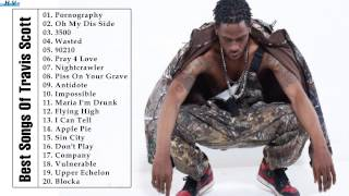 Travis Scott Greatest Hits - Best Songs Of Travis Scott