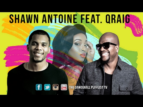 Shawn Antoine Feat. Qraig - Treat You Better (2017)