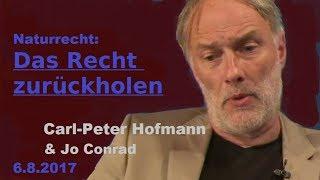 Das Recht zurückholen !  Carl-Peter Hofmann & Jo Conrad Teil 2 | Bewusst.TV - 6.8.2017