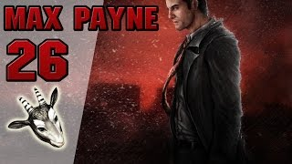 "LET'S PLAY ""Max Payne"" - #26 - Wer hoch fliegt, kann tief fallen (FINALE)"