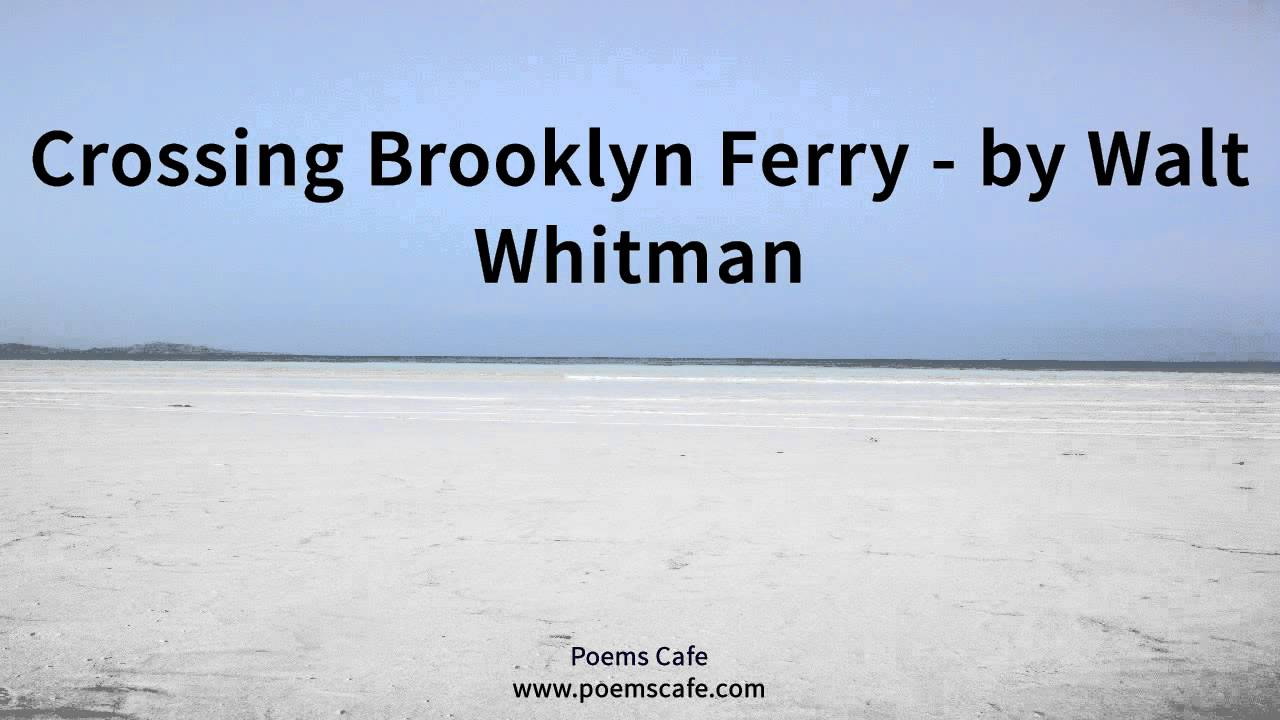 walt whitman crossing brooklyn ferry