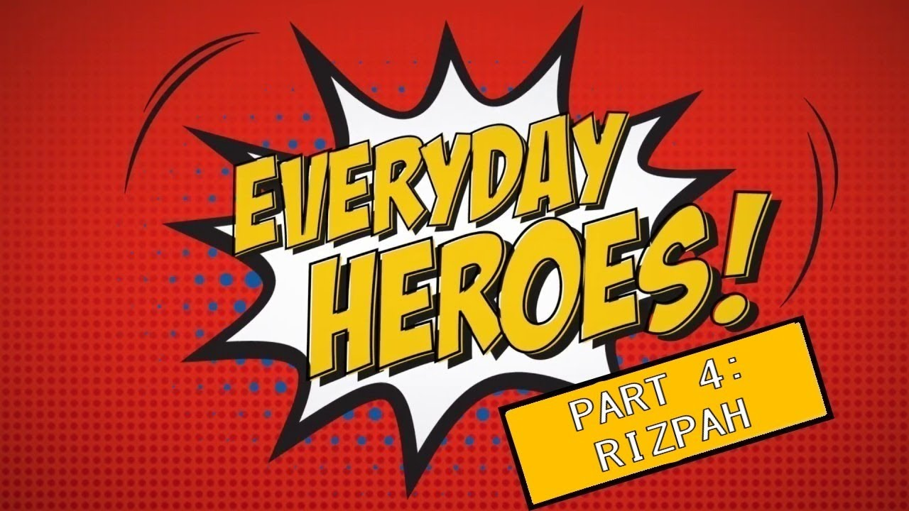 Everyday Heroes Part 4 - Rizpah