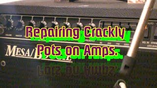 Fixing Pots on Amps- (crackles n vol jumps )-Simple, cheap, quick fix.