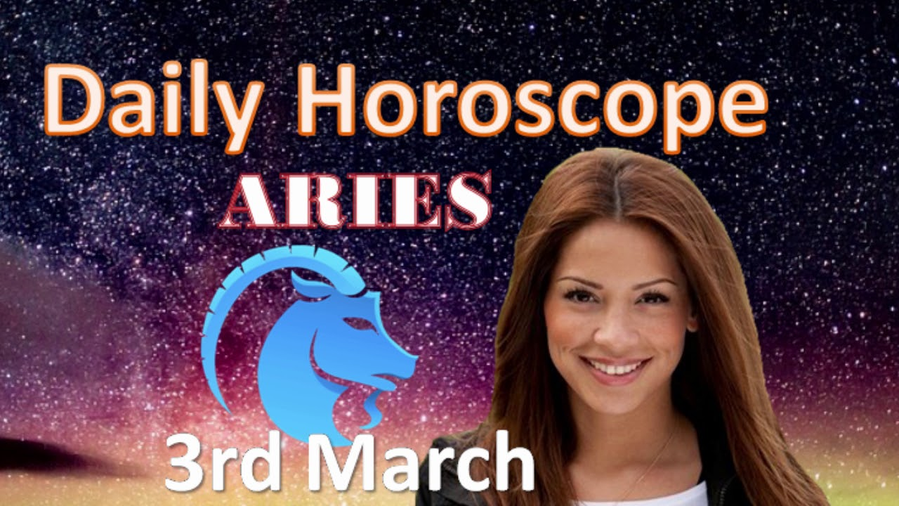 march 3 horoscope aries aries