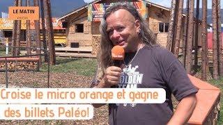 Croise le micro orange et gagne des billets Paléo!