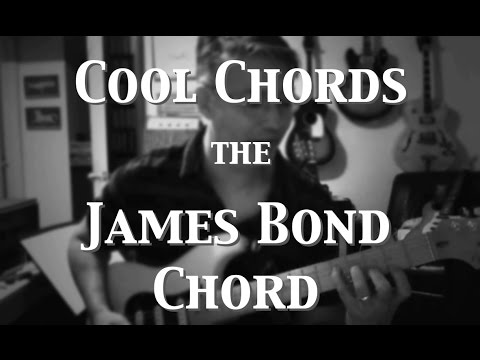 Cool Chords - The James Bond Chord