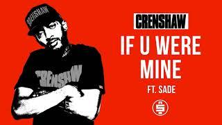 If U Were Mine ft. Sade, James Fauntleroy - Nipsey Hussle (Crenshaw Mixtape)