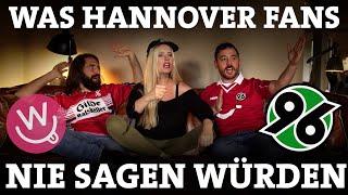 Was Fans nie sagen würden - Hannover