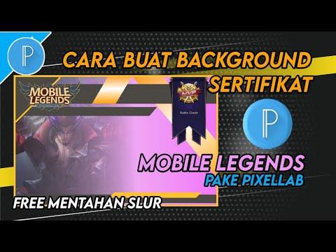 Membuat Desain Background Sertifikat Mobile Legends Dipixellab Youtube