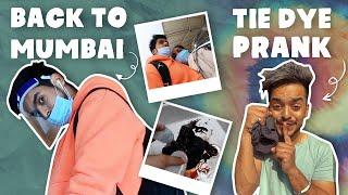BACK TO MUMBAI | TIE-DYE PRANK 😂