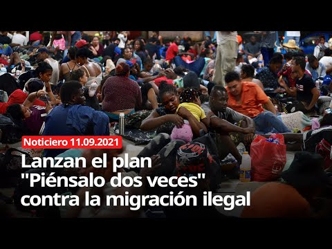 """Lanzan el plan """"Piénsalo dos veces"""" contra la migración ilegal - NOTICIERO 11/09/2021"""