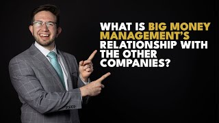 What Is Big Money's Relationship With The Other Companies?