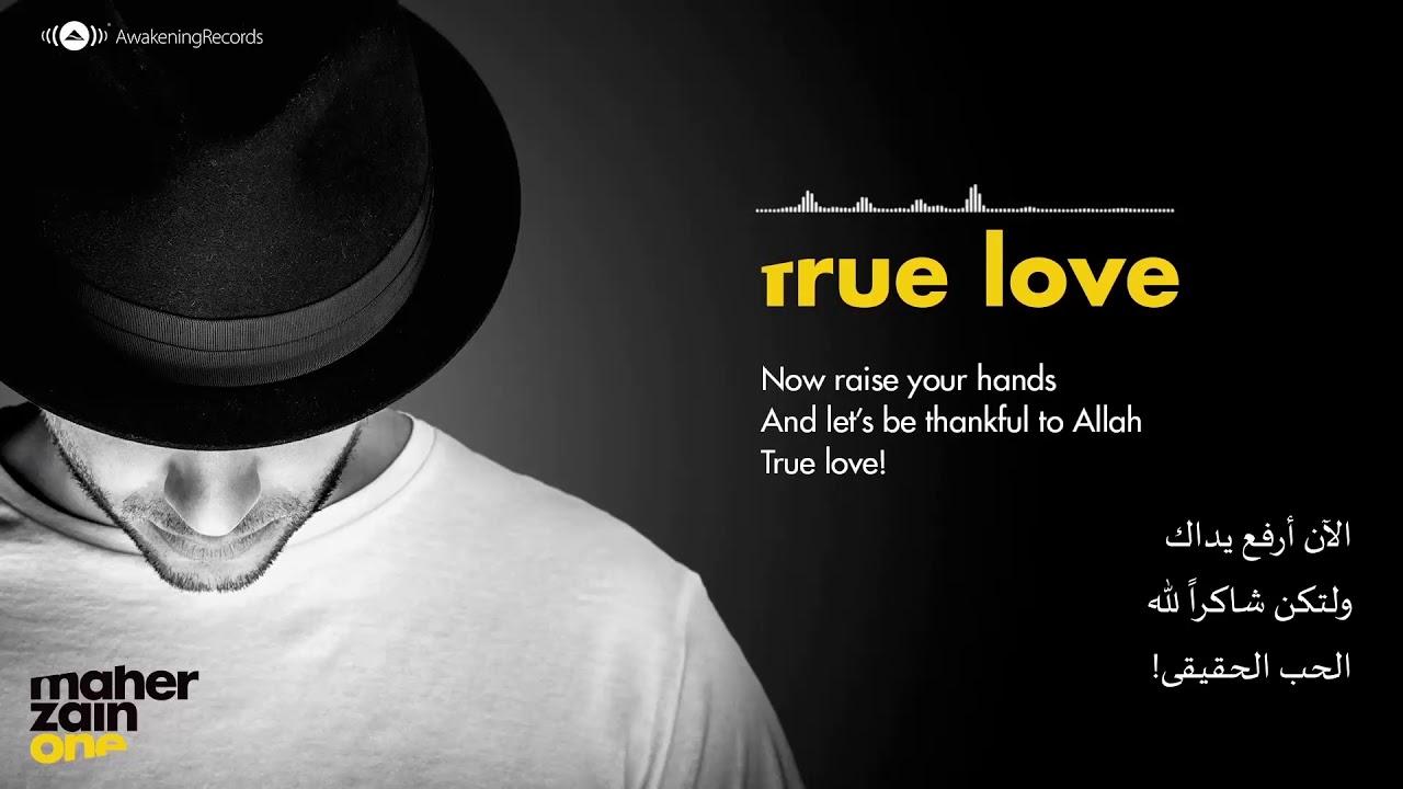 Maher Zain - True Love | الحب الحقيقي - مترجمة