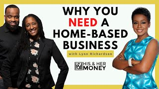Why You Need a Home Based Business and How to Start! with Dr. Lynn Richardson