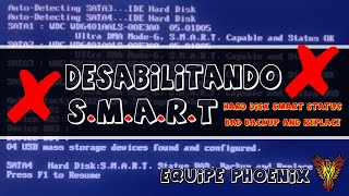 Desabilitando S.M.A.R.T (Hard Disk SMART Status Bad Backup and Replace) - Equipe Phoenix