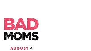 Download Bad Moms - In Cinemas August 4 MP3 song and Music Video